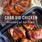 Char Siu chicken with text overlay that says Char Siu chicken roasted or air-fried